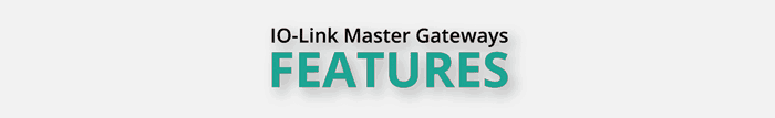 features heading - IO-Link Master Gateway Modbus TCP